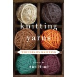 """Knitting Yarns: Writers on Knitting,"" edited by Ann Hood."