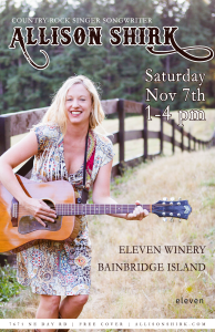 Allison will play and sing at Eleven Winery on Bainbridge on Saturday Nov 7, 1-4pm