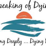 <i>Podcast: What's Up Bainbridge: </i><br>Speaking of Dying with Caroline Stevens April 15 at the Community Center