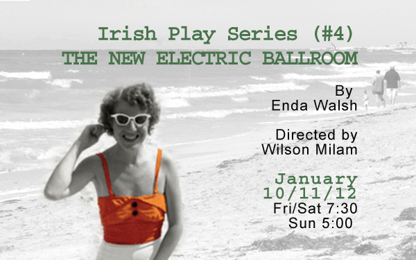 Enda Walsh's New Electric Ballroom Jan 10-12 at Rolling Bay